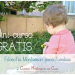 "Mini-curso online GRATIS ""Filosofía Montessori para familias"""