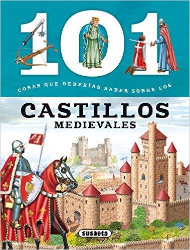 101 cosas castillos medievales