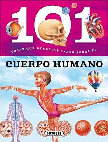 101 cosas cuerpo humano