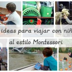 15 ideas para viajar con niños al estilo Montessori – 15 tips for traveling with kids the Montessori way