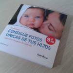 """Libro: """"Consigue Fotos Únicas de tus Hijos"""""""