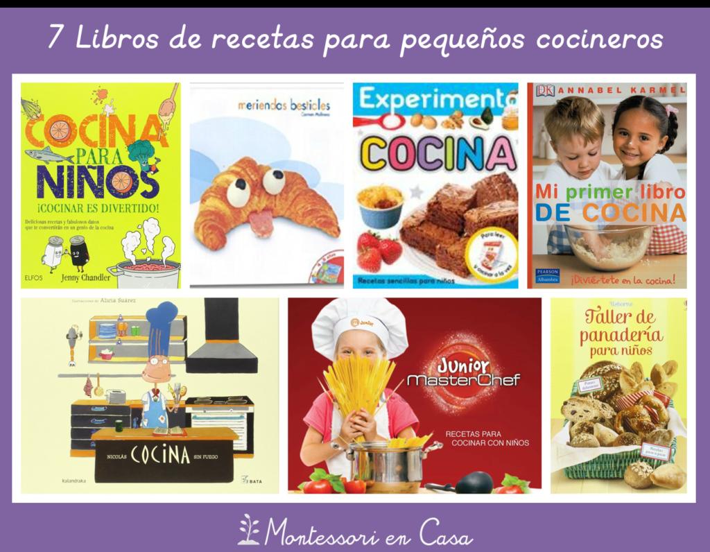 7 Libros De Recetas Para Pequeños Cocineros Montessori En Casa