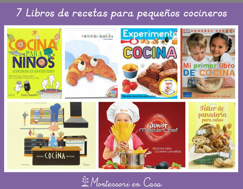 7 libros de recetas para peque os cocineros montessori for Libro cocina para ninos