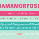 Mamamorfosis, un libro sobre maternidad consciente – Mamamorfosis, a book about conscious motherhood