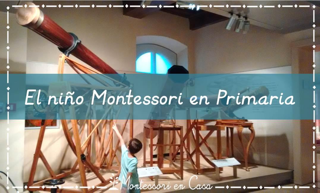 El niño Montessori en Primaria