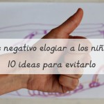 Es negativo elogiar a los niños? 10 ideas para evitarlo – Is it harmful to praise kids? Ideas to avoid it