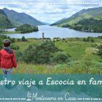 Nuestro viaje a Escocia en familia – Our family trip to Scotland