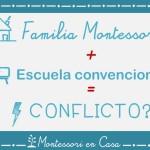 Familia Montessori + escuela convencional = conflicto? – Montessori family + traditional school = conflict?