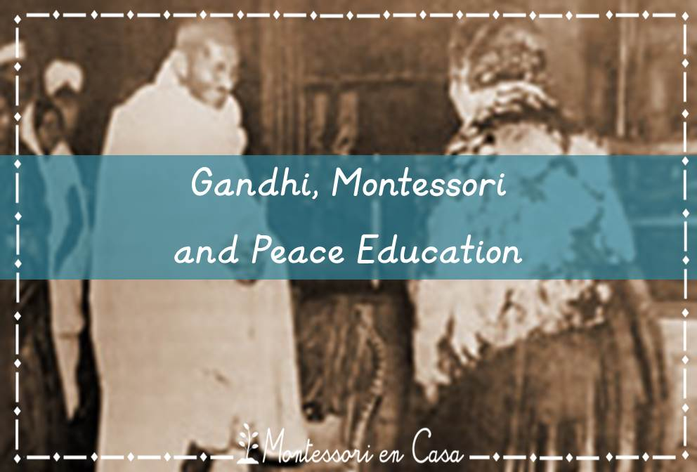 Gandhi, Montessori and Peace Education