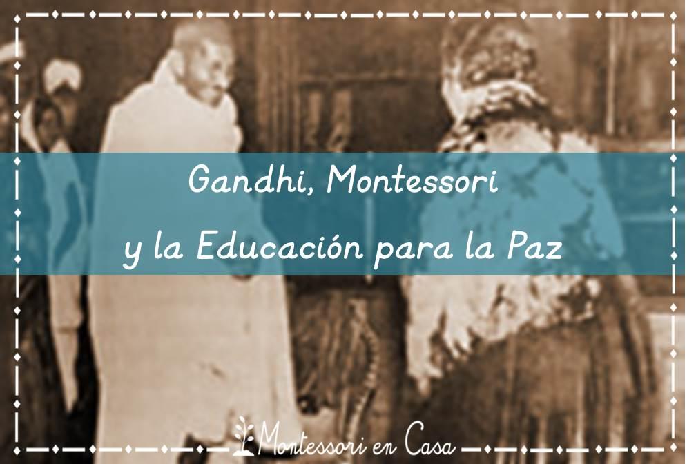 Gandhi, Montessori y la educación para la Paz