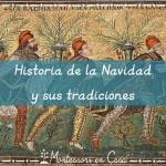 Historia de la Navidad y sus tradiciones