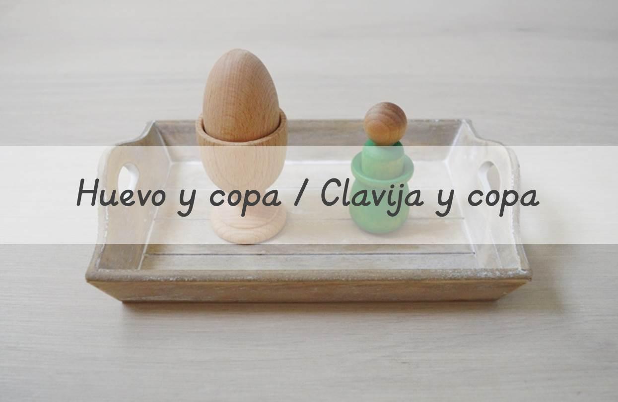 Huevo y copa, Clavija y copa – Egg & cup, Peg & cup