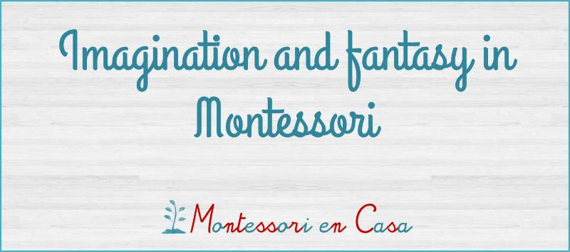 Imagination and fantasy in Montessori