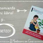 Lanzamiento de mi libro Montessori en Casa y… ¡¡SORTEO!!