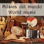 Música del mundo (incluye playlists) – Music from around the world (includes playlists)