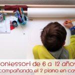 """Nuevo curso online """"Montessori de 6 a 12 años: Acompañando el 2º plano en casa"""""""