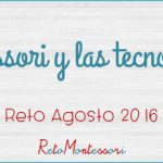 Montessori y las tecnologías – Montessori and technologies