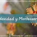 Navidad y Montessori – Christmas & Montessori