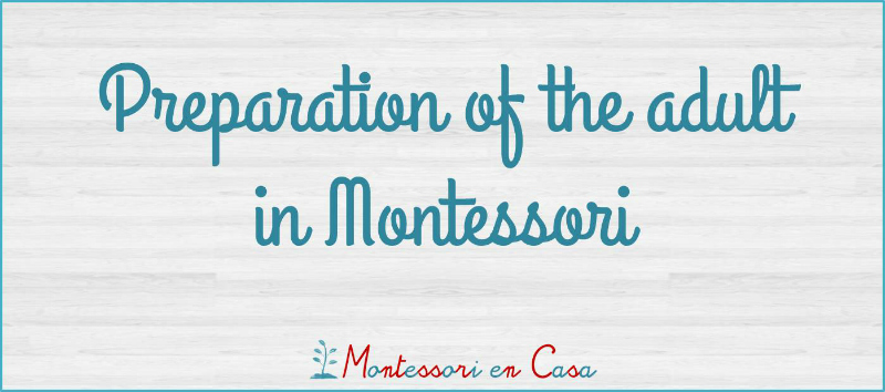 Preparation of the adult in Montessori