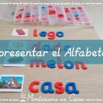 Cómo presentar el alfabeto móvil – How to introduce the movable alphabet