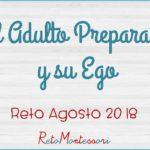 El Adulto Preparado y su Ego