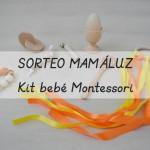 "Kit bebé Montessori de ""MamáLuz"" (SORTEO)"