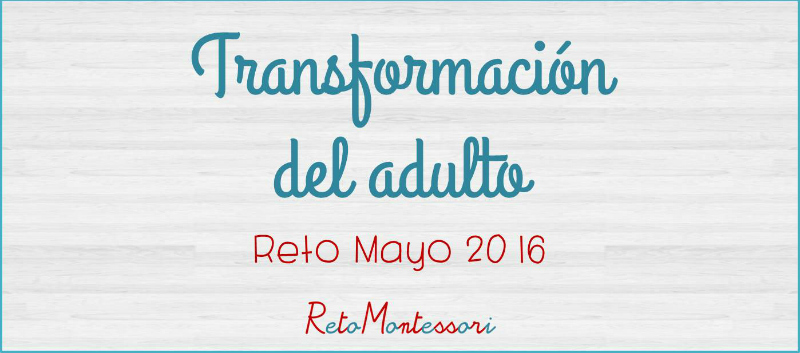 Transformacion del adulto Montessori