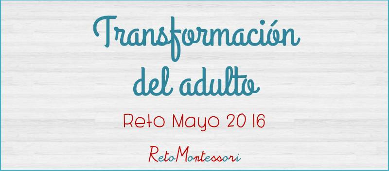 Transformacion del adulto Montessori