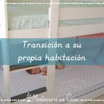 Transición a su propia habitación – Transition to their own bedroom