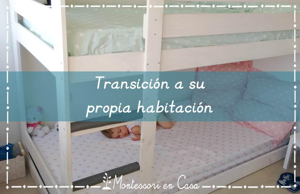 Transición a su propia habitación - Transition to their own bedroom ...
