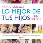 "Reseña: ""Cómo obtener lo mejor de tus hijos"" – Review: ""How to raise an amazing child the Montessori way"""