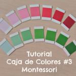 Tutorial Caja de Colores Montessori #3 – DIY Montessori Color Box #3