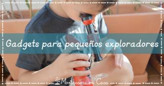 gadgets para pequeños exploradores
